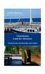 Västerbotten Land der Abenteuer - Nordschweden durchstreifen und erleben