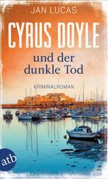 Cyrus Doyle und der dunkle Tod - Kriminalroman