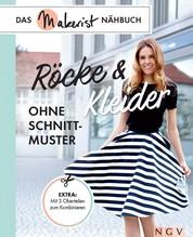 Röcke und Kleider ohne Schnittmuster - Das Makerist-Nähbuch - Extra: Mit 3 Oberteilen zum Kombinieren