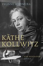 Käthe Kollwitz - Die Liebe, der Krieg und die Kunst