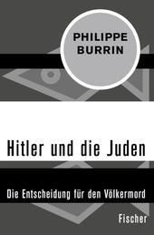 Hitler und die Juden - Die Entscheidung für den Völkermord