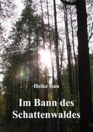 Heike Rau: Im Bann des Schattenwaldes