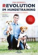 Zak George: Revolution im Hundetraining