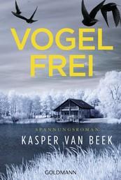 Vogelfrei - Spannungsroman