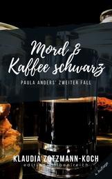 Mord & Kaffee schwarz - Paula Anders' zweiter Fall