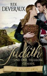 Judith und der treulose Gemahl - Die Ascott-Saga