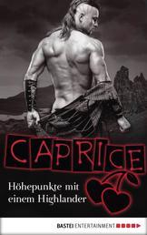 Höhepunkte mit einem Highlander - Caprice - Erotikserie