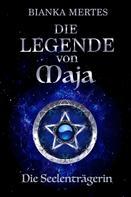 Bianka Mertes: Die Legende von Maja