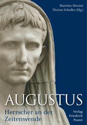 Augustus - Herrscher an der Zeitenwende