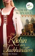 Dagmar Schnabel: Die Köchin des Tuchhändlers ★★★★