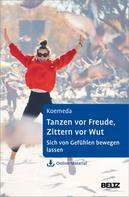 Margit Koemeda: Tanzen vor Freude, Zittern vor Wut