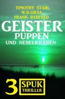 Frank Rehfeld: Geisterpuppen und Nebelkrähen: 3 Spuk Thriller