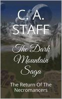 C.A. Staff: The Dark Mountain Saga