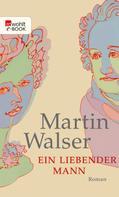 Martin Walser: Ein liebender Mann ★★★★