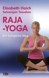 Raja-Yoga: Der königliche Weg