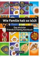 Boris & Oliver Schumacher: Wie Familie halt so isst