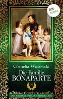 Cornelia Wusowski: Die Familie Bonaparte ★★★★