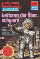 William Voltz: Perry Rhodan 663: Leticron, der Überschwere ★★★★