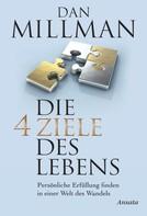 Dan Millman: Die vier Ziele des Lebens ★★★★