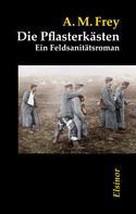 Frey, Alexander Moritz: Die Pflasterkästen ★★★★★