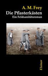 Die Pflasterkästen - Ein Feldsanitätsroman