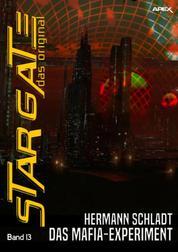 STAR GATE - DAS ORIGINAL, Band 13: DAS MAFIA-EXPERIMENT