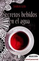 Sara Lis: Secretos bebidos en el agua