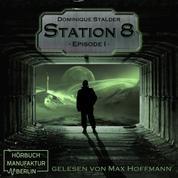 Episode 1 - Station 8, Band 1 (Ungekürzt)