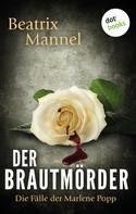 Beatrix Mannel: Der Brautmörder: Der erste Fall für Marlene Popp ★★★★