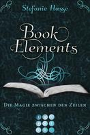 Stefanie Hasse: BookElements 1: Die Magie zwischen den Zeilen ★★★★