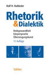 Rhetorik & Dialektik - Redegewandtheit, Körpersprache, Überzeugungskunst