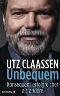 Utz Claassen: Unbequem ★★