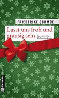 Friederike Schmöe: Lasst uns froh und grausig sein ★★★