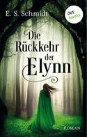 E. S. Schmidt: Die Rückkehr der Elynn - Die Chroniken der Wälder: Band 2 ★★★★