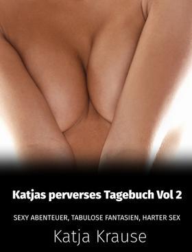 Katjas perverses Tagebuch Vol 2