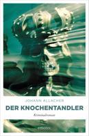 Johann Allacher: Der Knochentandler ★★★★