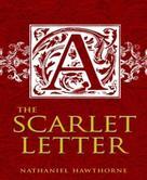 Nathaniel Hawthorne: The Scarlet Letter
