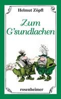 Helmut Zöpfl: Zum G'sundlachen ★★★