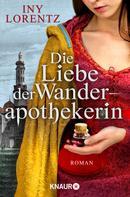Iny Lorentz: Die Liebe der Wanderapothekerin ★★★★★