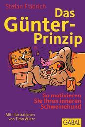 Das Günter-Prinzip - So motivieren Sie Ihren inneren Schweinehund