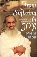 Prem Baba: From Suffering to Joy