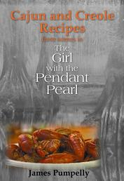 The Girl With the Pendant Pearl, Cajun and Creole Recipes