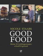 Good Food - Meine 50 Lieblingsrezepte: schnell & gesund