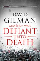 David Gilman: Defiant Unto Death ★★★