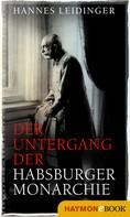 Hannes Leidinger: Der Untergang der Habsburgermonarchie