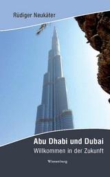 Abu Dhabi und Dubai - Willkommen in der Zukunft