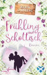 Frühling auf Schottisch - Highland-Liebesroman