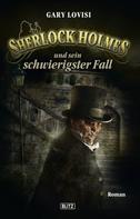 Gary Lovisi: Sherlock Holmes - Neue Fälle 09: Sherlock Holmes und sein schwierigster Fall ★★