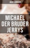 Jack London: Michael der Bruder Jerrys