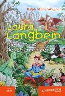 Ralph Müller-Wagner: Laura Langbein. Die Rettung des Elfenprinzen ★★★★★